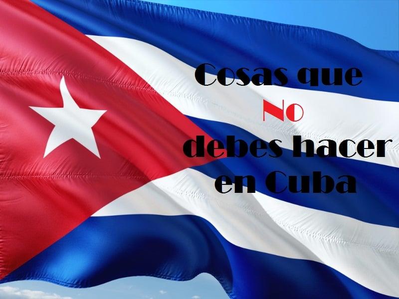 Cosas que no debes hacer en Cuba