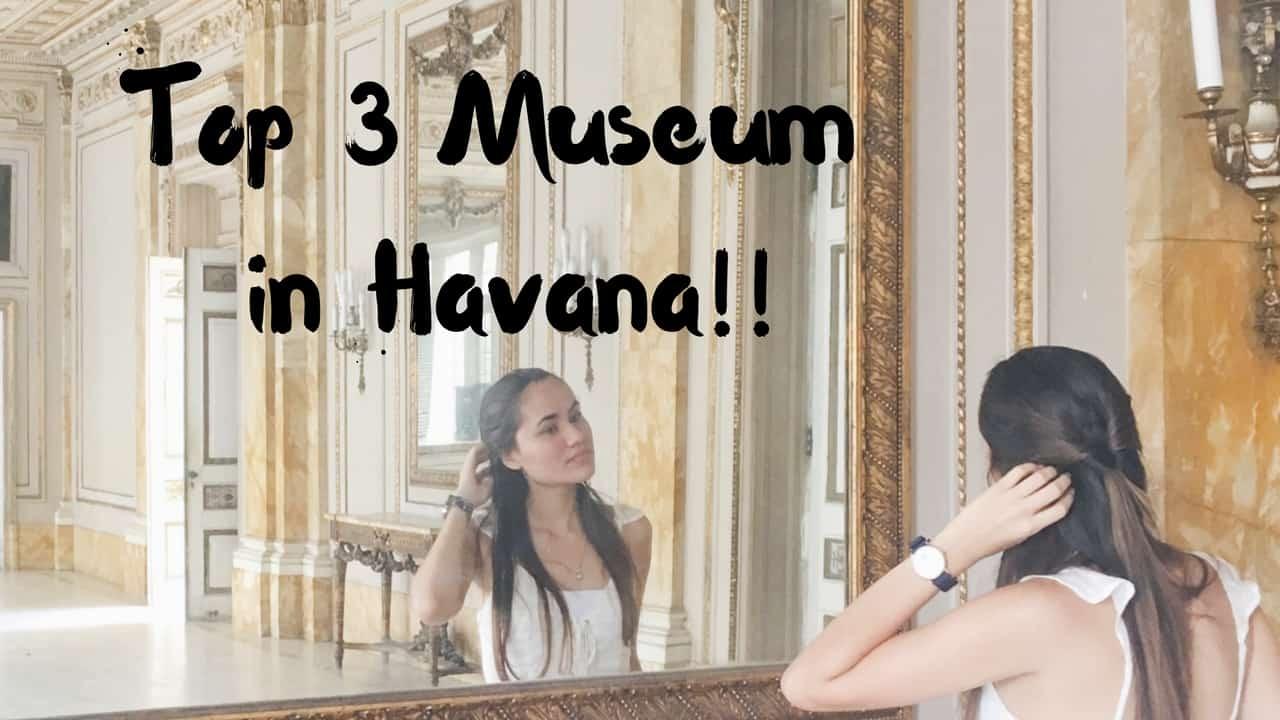 Un recorrido en video por los top 3 museos de la Habana de mano de esta youtuber cubana